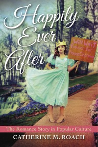 Happy Ever After: The Romance Story in Popular Culture